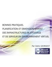 Bonnes pratiques, planification et dimensionnement des infrastructures de stockage et de serveur en environnement virtuel - Couverture - Format classique