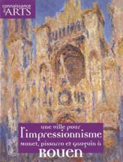 Connaissance Des Arts N.457 ; Une Ville Pour L'Impressionisme ; Monet, Pissarro Et Gauguin A Rouen - Couverture - Format classique