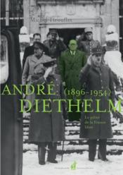 André Diethelm (1896-1954) ; le pilier de la France libre - Couverture - Format classique