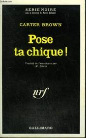 Pose Ta Chique ! Collection : Serie Noire N° 1383 - Couverture - Format classique