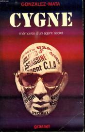 Cygne.Memoires D Un Agent Secret. - Couverture - Format classique