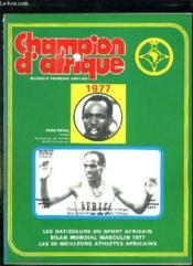 Champion D Afrique N° 4. Decembre 1977. Sommaire: Les Batisseurs Du Soprts Africain , Bilan Mondial Masculin 1977, Les 50 Meilleurs Athletes Africains... Revue Bilingue Francais Anglais. - Couverture - Format classique