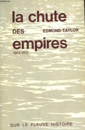 La Chute Des Empires. 1914-1918. - Couverture - Format classique