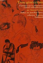 Trois Generations. Entretiens Sur Le Phenomene Culturel Tschecoslovaque. - Couverture - Format classique