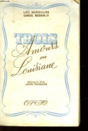 Trois Amours En Louisiane - The Flags Were Three - Couverture - Format classique