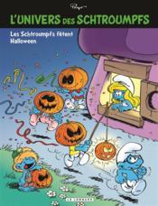 L'univers des Schtroumpfs T.5 ; les Schtroumpfs fêtent Halloween - Couverture - Format classique