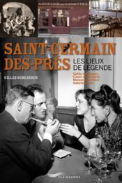 Saint-Germain-des-Prés ; les lieux de légende - Couverture - Format classique