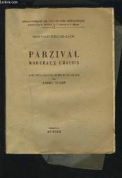 Parzival Morceaux Choisis - Avec Introduction, Notes Et Glossaire - Bibliotheque De Philologie Germanique Volume 3. - Couverture - Format classique