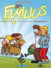Les Familius T.7 ; chaud devant ! - Couverture - Format classique