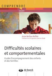Difficultés scolaires et comportementales ; guide d'accompagnement des enfants et des familles - Couverture - Format classique