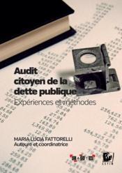 Audit citoyen de la dette publique ; expériences et méthodes - Couverture - Format classique
