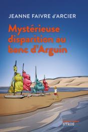Mystérieuse disparition au banc d'Arguin - Couverture - Format classique