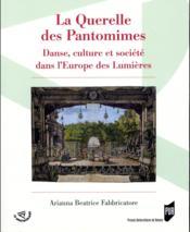La Querelle des Pantomimes ; danse, culture et société dans l'Europe des Lumières - Couverture - Format classique