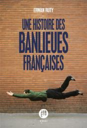 Une histoire des banlieues francaises - Couverture - Format classique