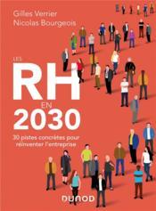 Les RH en 2030 ; 30 pistes concrètes pour réinventer l'entreprise - Couverture - Format classique