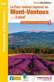 Le parc naturel régional du Mont-Ventoux ... à pied - Couverture - Format classique