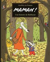 Maman ! une histoire de Balthazar - Couverture - Format classique