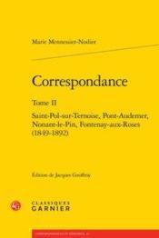 Correspondance t.2 ; Saint-Pol-sur-Ternoise, Pont-Audemer, Nonant-le-Pin, Fontenay-aux-Roses (1849-1892) - Couverture - Format classique
