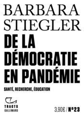 De la démocratie en pandémie ; santé, recherche, éducation - Couverture - Format classique