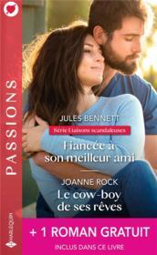 Fiancée à son meilleur ami ; le cow-boy de ses rêves ; le mariage d'un prince - Couverture - Format classique
