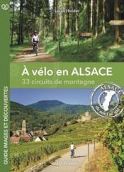 À vélo en Alsace, 33 circuits de montagne - Couverture - Format classique