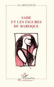 Sade et les figures du baroque - Couverture - Format classique