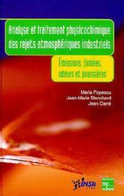 Analyse et traitements physique chimique des rejets athmospheriques industriels: emissions, fumees, odeurs et poussieres - Couverture - Format classique