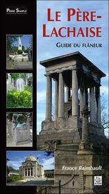 Le Père-Lachaise ; guide du flâneur - Intérieur - Format classique