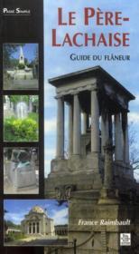 Le Père-Lachaise ; guide du flâneur - Couverture - Format classique