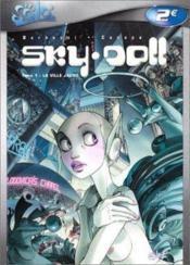 Sky-doll T.1 ; la ville jaune - Couverture - Format classique
