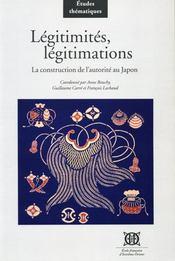 Légitimités, légitimations ; la construction de l'autorité au Japon - Intérieur - Format classique