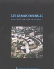 Les Grands Ensembles Une Histoire Qui Continue - Couverture - Format classique