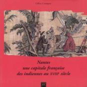 Nantes : capitale francaise des indiennes au XVIIIe - Couverture - Format classique