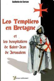 Les Templiers en Bretagne et les Hospitaliers de Saint-Jean de Jérusalem - Couverture - Format classique