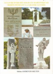 Le livre d'or des soldats martiniquais morts pendant la grande guerre - Couverture - Format classique