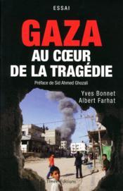 Gaza au coeur de la tragédie - Couverture - Format classique