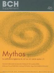 Mythos. La Prehistoire Egeenne Du Xixe Au Xxie Siecle Apres J.-C. Actes De La Table Ronde Internati - Couverture - Format classique