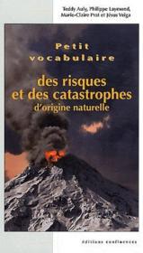 Petit vocabulaire des risques et catastophes naturels - Couverture - Format classique