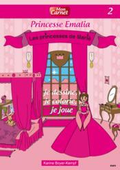 Les princesses de Marie ; mon carnet t.2 ; princesse Emalia - Couverture - Format classique
