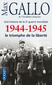 Une histoire de la 2e guerre mondiale t.5 ; 1944-1945 ; le triomphe de la liberté - Couverture - Format classique
