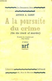 A La Poursuite Du Crime. ( On The Track Of Murder ). Collection : Les Documents Bleus. Premiere Serie : N° 56 - Couverture - Format classique