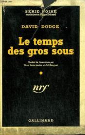Le Temps Des Gros Sous (Death Ant Taxes) Collection : Serie Noire Avec Jaquette N° 59 - Couverture - Format classique