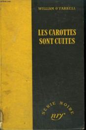 Les Carottes Sont Cuites. ( Repeat Performance ). Collection : Serie Noire Sans Jaquette N° 85 - Couverture - Format classique