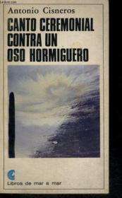 Canto Ceremonial Contra Un Oso Hormiguero - Couverture - Format classique