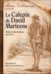 Le calepin de David Marteens ; notes et observations sur la vie - Couverture - Format classique