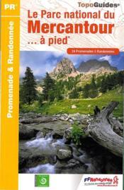 Le parc national du Mercantour... à pied - Couverture - Format classique
