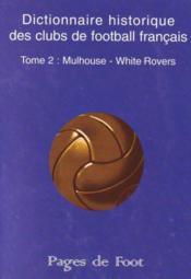 Dictionnaire historique des clubs de football français t.2 ; Mulhouse - White-Rovers - Couverture - Format classique
