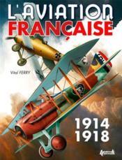 L'aviation française pendant la Premiere Guerre mondiale - Couverture - Format classique
