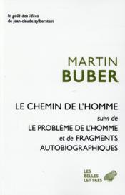 Le chemin de l'homme ; le problème de l'homme ; fragments autobiographiques - Couverture - Format classique
