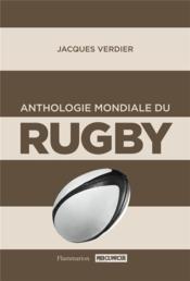 Anthologie mondiale du rugby - Couverture - Format classique
